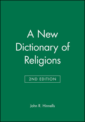 New Dictionary of Religions by Professor John R. Hinnells