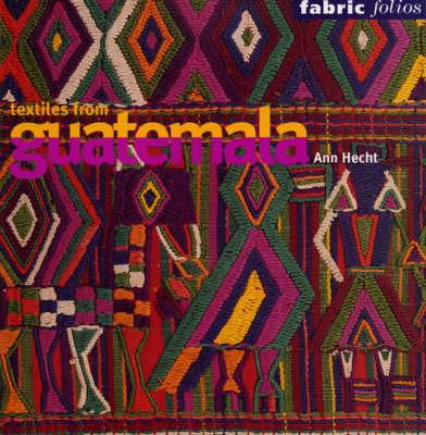 Textiles from Guatemala (Fabric Folio book
