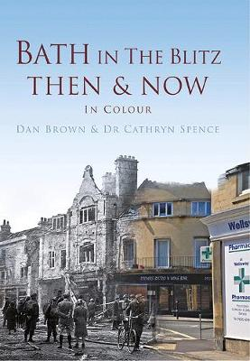 Bath in The Blitz Then & Now by Dan Brown