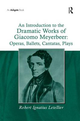 Introduction to the Dramatic Works of Giacomo Meyerbeer book
