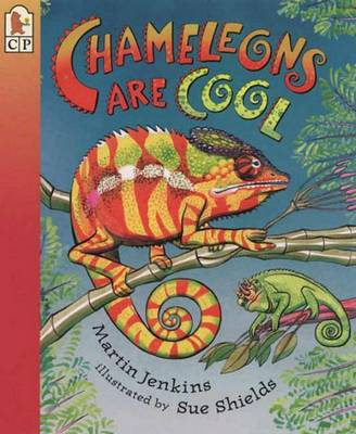 Chameleons Are Cool by Martin Jenkins