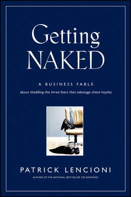 Getting Naked by Patrick M. Lencioni