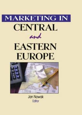 Marketing in Central and Eastern Europe by Erdener Kaynak