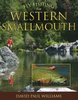 Fly Fishing for Western Smallmouth by David Paul Williams