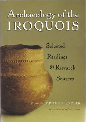 Archaeology of the Iroquois by Jordan E. Kerber