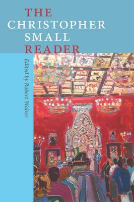 The Christopher Small Reader by Robert Walser