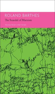 'Scandal' of Marxism and Other Writings on Politics by Roland Barthes