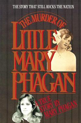 The Murder of Little Mary Phagan by Mary Phagan