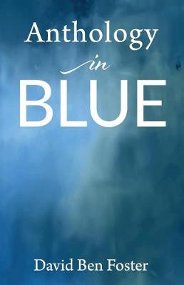 Anthology in Blue by David Foster