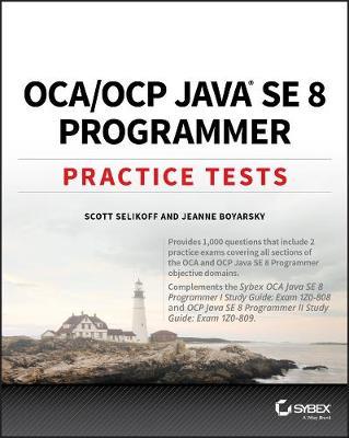 OCA / OCP Java SE 8 Programmer Practice Tests by Jeanne Boyarsky