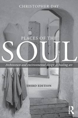 Places of the Soul by Christopher Day