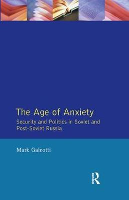 The Age of Anxiety by Mark Galeotti
