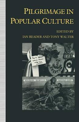 Pilgrimage in Popular Culture by Ian Reader