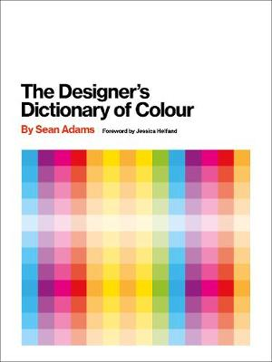 Designer's Dictionary of Colour [UK edition] by Sean Adams