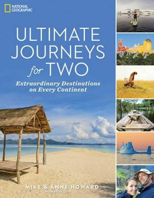 Ultimate Journeys for Two: Extraordinary Destinations on Every Continent by Anne Howard