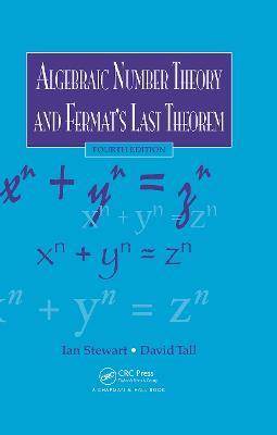 Algebraic Number Theory and Fermat's Last Theorem by Ian Stewart