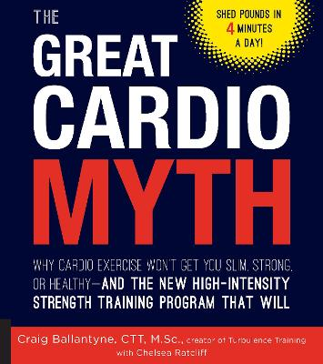The Great Cardio Myth by Craig Ballantyne