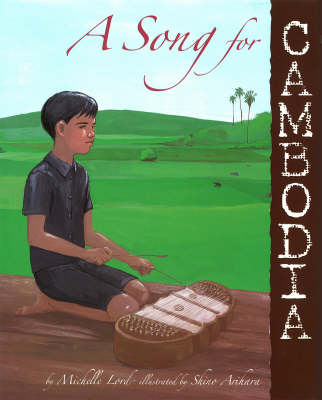 A Song For Cambodia by Michelle Lord