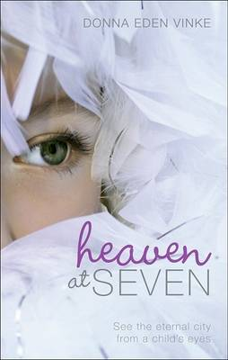 Heaven at Seven by Donna Eden Vinke