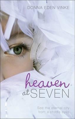 Heaven at Seven by Donna Eden Vinke