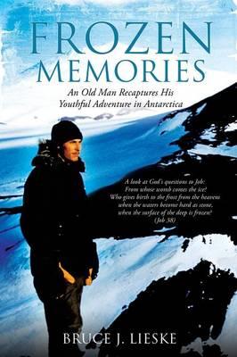 Frozen Memories by Bruce J Lieske