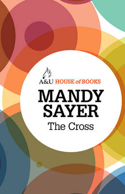 The Cross by Mandy Sayer
