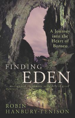 Finding Eden by Robin Hanbury-Tenison