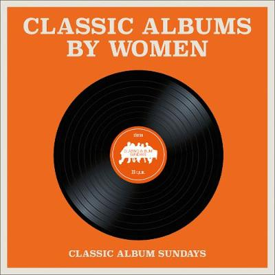 Classic Albums by Women by C. Murphy