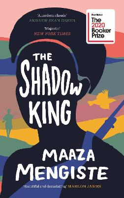 The Shadow King: Longlisted for the 2020 Booker Prize by Maaza Mengiste