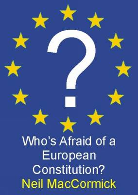 Who's Afraid of a European Constitution? by Neil MacCormick