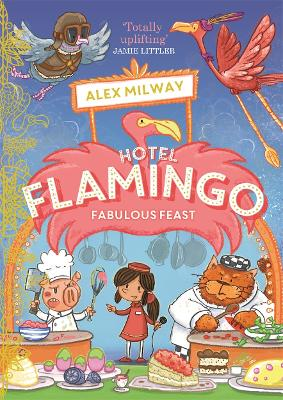 Hotel Flamingo: #4 Fabulous Feast by Alex Milway