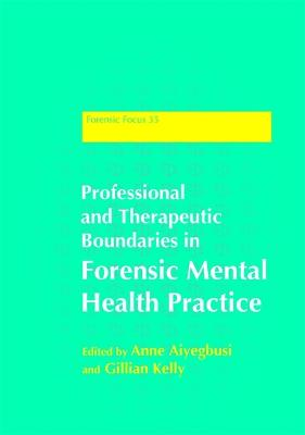 Professional and Therapeutic Boundaries in Forensic Mental Health Practice book