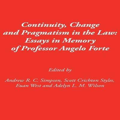 Continuity, Change and Pragmatism in the Law by Andrew Simpson