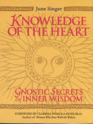 The Knowledge of the Heart by June Singer
