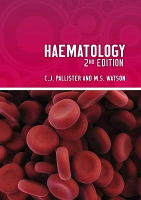 Haematology, second edition by Christopher J. Pallister