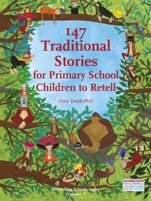 147 Traditional Stories for Primary School Children to Retell. by Chris Smith