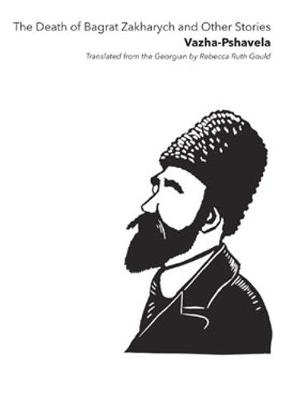 The Death of Bagrat Zakharych and Other Stories by Vazha -Pshavela