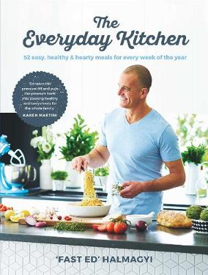 Everyday Kitchen: 52 easy, healthy and hearty meals book