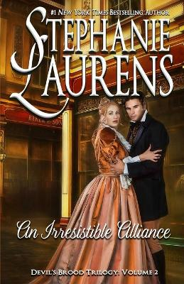 An Irresistible Alliance: Devil's Brood Trilogy by Stephanie Laurens