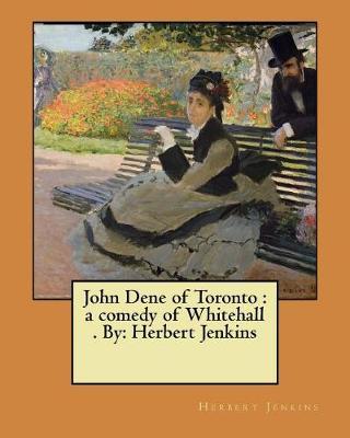 John Dene of Toronto by Herbert Jenkins