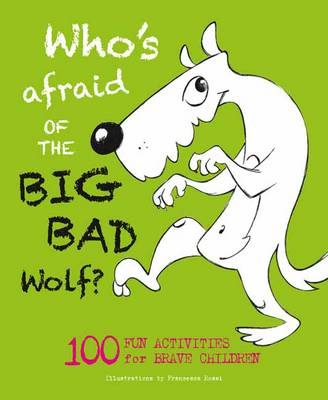 Who's Afraid of the Big, Bad Wolf? by Francesca Rossi