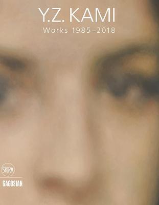 Y.Z. Kami: Works 1985-2018 by Robert Storr