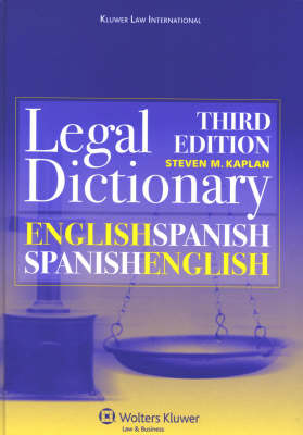 English / Spanish and Spanish / English Legal Dictionary by Steven M. Kaplan