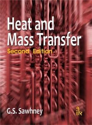 Heat and Mass Transfer by G. S. Sawhney