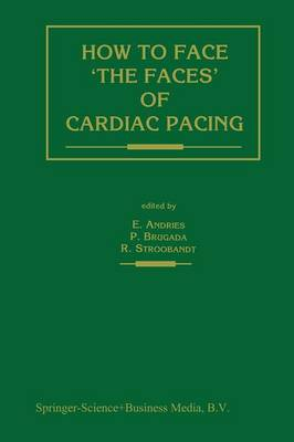 How to face `the faces' of CARDIAC PACING by Roland X. Stroobandt