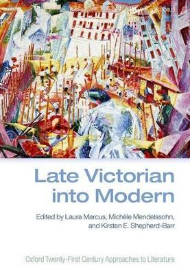 Late Victorian into Modern by Laura Marcus
