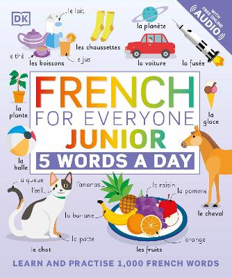 French for Everyone Junior 5 Words a Day: Learn and Practise 1,000 French Words book