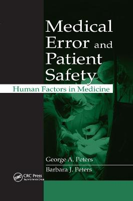 Medical Error and Patient Safety: Human Factors in Medicine by George A. Peters