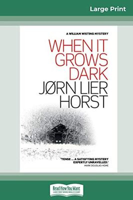 When It Grows Dark (16pt Large Print Edition) by Jorn Lier Horst