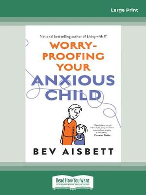 Worry-Proofing Your Anxious Child by Bev Aisbett